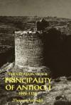 The Creation of the Principality of Antioch, 1098-1130 - Thomas Asbridge