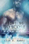 Fighting To Score - Lisa B. Kamps