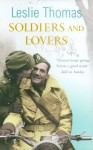 Soldiers and Lovers - Leslie Thomas