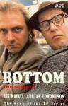 Bottom: The Scripts: The Scripts - The Book of the TV-series (BBC) - Rik Mayall, Adrian Edmondson