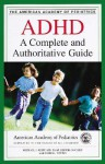 ADHD: A Complete and Authoritative Guide - Michael I. Reiff, Sherill Tippins