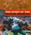 The Story of the Denver Broncos - Tyler Omoth