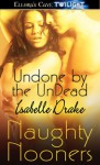 Undone by the Undead - Isabelle Drake