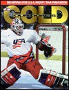 Our Goal is Gold: A Pictorial Profile of the 1998 USA Hockey Team - Everett Sports and Marketing, National Hockey League, Usa Hockey