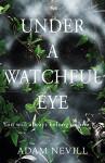 Under a Watchful Eye - Adam Nevill