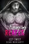 Banging Reaper - Izzy Sweet, Sean Moriarty
