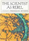 The Scientist as Rebel - Freeman John Dyson