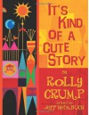 It's Kind Of A Cute Story - Rolly Crump, Jeff Heimbuch