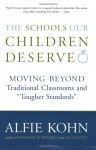 """The Schools Our Children Deserve: Moving Beyond Traditional Classrooms and """"Tougher Standards"""" - Alfie Kohn"""