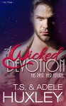 A Wicked Devotion: A New Adult Paranormal Romance (The Kael Family Book 3) - T.S. Huxley, Adele Huxley
