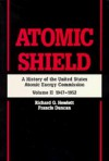 Atomic Shield: A History of the United States Atomic Energy Commission: Volume II 1947-1952 - Richard G. Hewlett, Francis Duncan