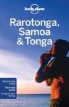 Lonely Planet Rarotonga Samoa & Tonga (Multi Country Guide) - Craig McLachlan, Brett Atkinson, Celeste Brash