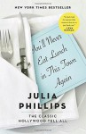 You'll Never Eat Lunch in This Town Again - Julia Phillips