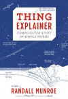 Thing Explainer: Complicated Stuff in Simple Words - Randall Munroe