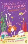 Not Quite a Mermaid: Mermaid Fire: Mermaid Fire - Linda Chapman