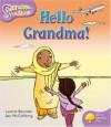 Oxford Reading Tree: Stage 1+: Snapdragons: Hello Grandma! - Leonie Bennett