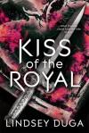 Kiss of the Royal - Lindsey Duga
