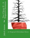 Too Clever II - A Tropical Christmas - Julia E. Antoine