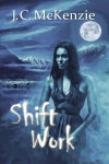 Shift Work - J. C. McKenzie