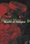 Muerte en Glasgow - Denise Mina