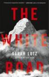 The White Road - Sarah Lotz