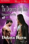 The Desperate Fay King (Kidnapped by a Fay ) - Dakota Dawn