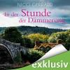 In der Stunde der Dämmerung - Nicci Gerrard, Gabriele Blum, Audible GmbH