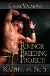Kazphyrian Series Book 5 [Rimnor Bredding Project] - Cheri Valmont