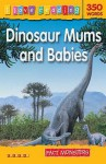 Dinosaur Mums And Babies: Fact Monsters (I Love Reading) - Leonie Bennett
