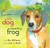 City Dog, Country Frog - Mo Willems