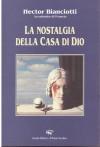 La nostalgia della casa di Dio - Héctor Bianciotti, Pasquale Fantini