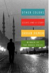 Other Colors - Orhan Pamuk, Maureen Freely