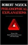 Philosophical Explanations - Robert Nozick