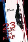 23 Years on Fire - Joel Shepherd