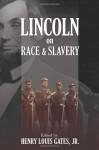 Lincoln on Race & Slavery - Henry Louis Gates Jr., Donald Yacovone
