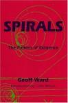 Spirals: The Pattern of Existence - Geoff Ward