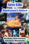Live Life: The Daydreamer's Journal - Sharon E. Cathcart, S.J. Wist, Ricky McGentleman
