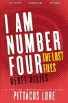 I Am Number Four: The Lost Files: Rebel Allies - Pittacus Lore