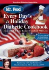 Mr. Food Every Day's a Holiday Diabetic Cooking - Art Ginsburg, Nicole Johnson