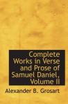 Complete Works in Verse and Prose of Samuel Daniel, Volume II - Alexander B. Grosart