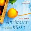 Aprikosenküsse - Der Hörverlag, Claudia Winter, Steffen Groth, Tanja Fornaro