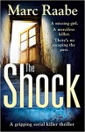 The Shock: A disturbing thriller for fans of Jeffery Deaver - Marc Raabe
