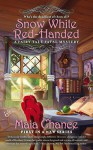 Snow White Red-Handed (A Fairy Tale Fatal Mystery Book 1) - Maia Chance