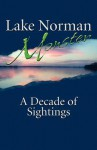 Lake Norman Monster: A Decade of Sightings - Matthew Myers