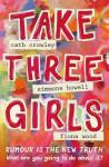 Take Three Girls - Simmone Howell, Fiona Wood, Cath Crowley