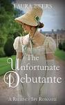 The Unfortunate Debutante - Laura Beers