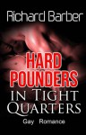 Hard Pounders in Tight Quarters - Richard Barber
