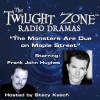 The Monsters Are Due on Maple Street: The Twilight Zone Radio Dramas - Rod Serling, Stacy Keach, Frank John Hughes