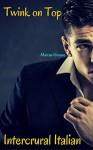 Twink on Top: Intercrural Italian - Marcus Greene