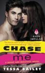 Chase Me - Tessa Bailey